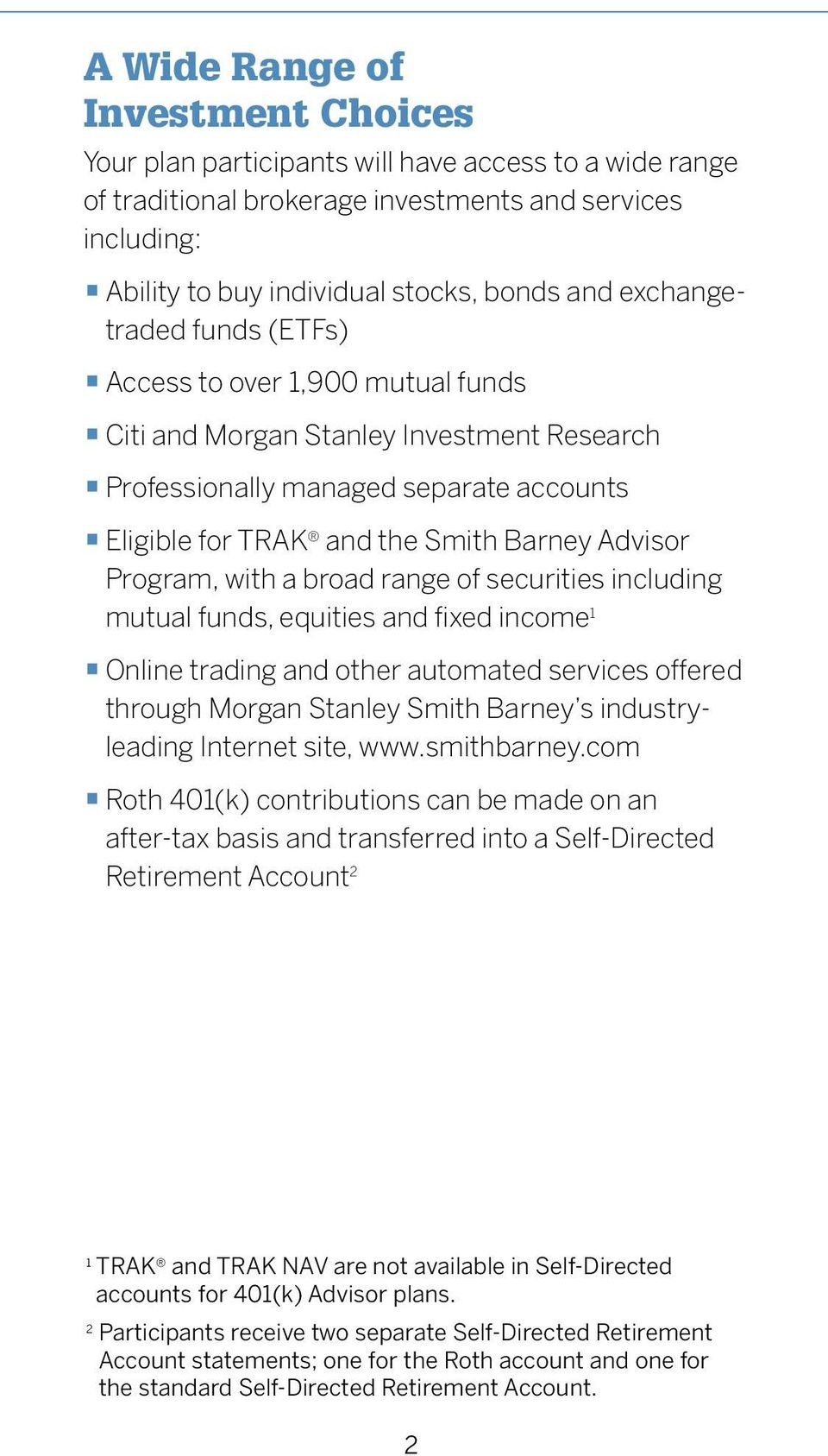 Program, with a broad range of securities including mutual funds, equities and fixed income 1 Online trading and other automated services offered through Morgan Stanley Smith Barney s industryleading