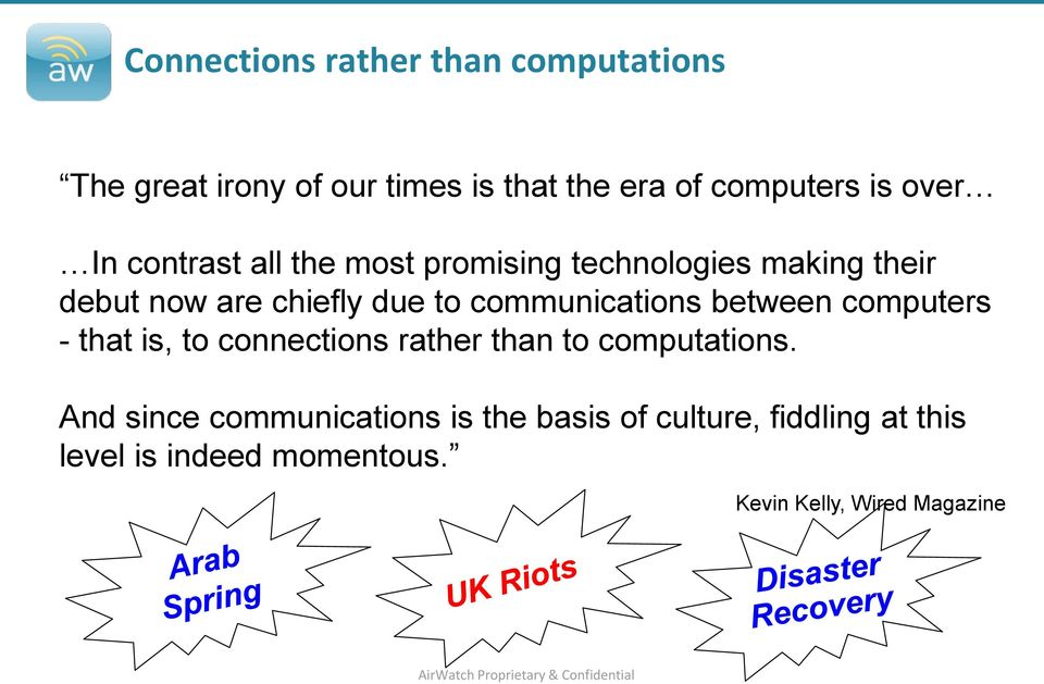 communications between computers - that is, to connections rather than to computations.