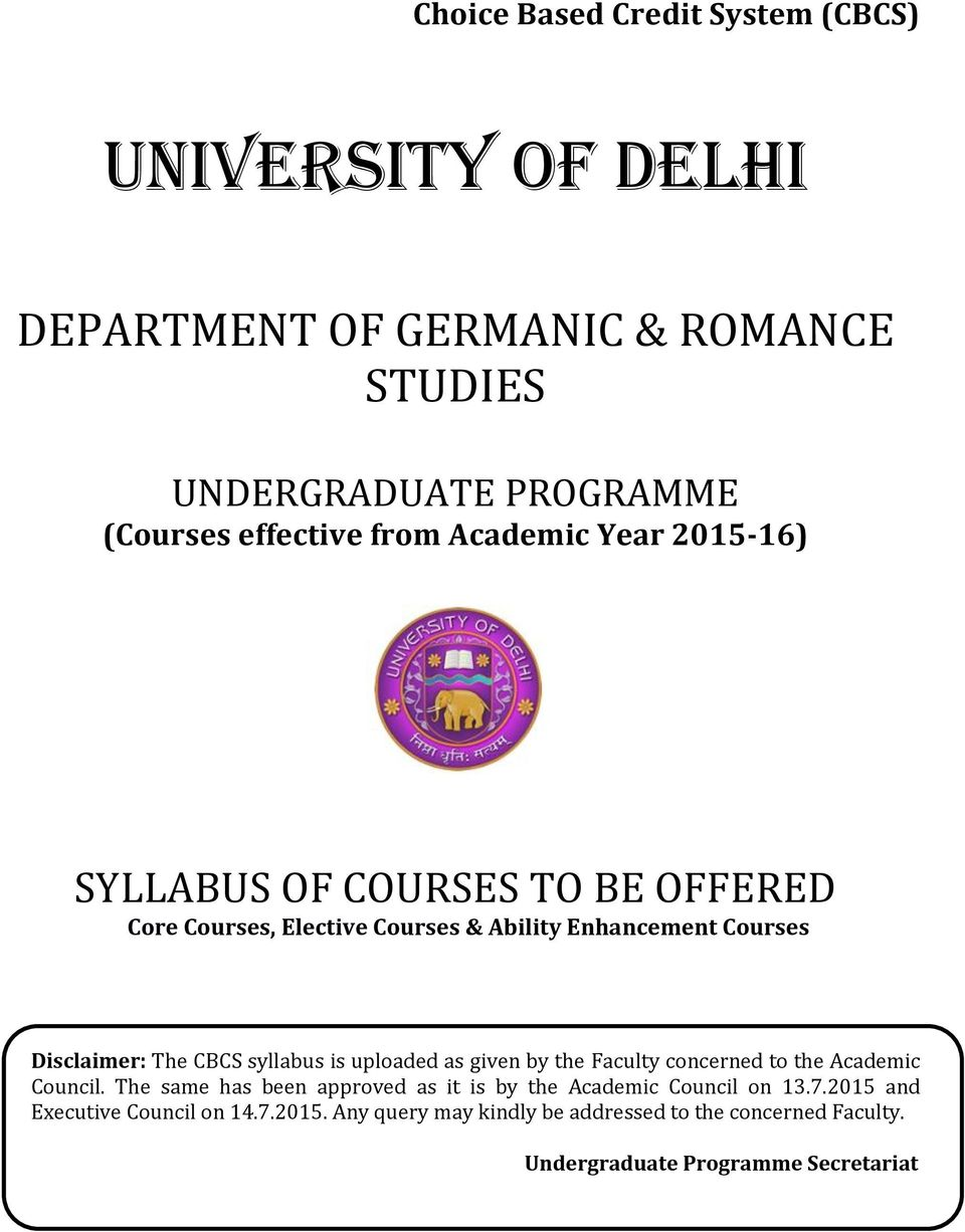 CBCS syllabus is uploaded as given by the Faculty concerned to the Academic Council.