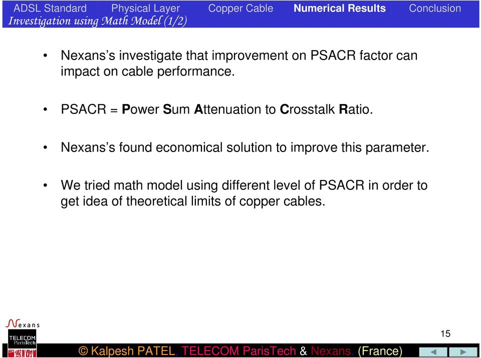 PSACR = Power Sum Attenuation to Crosstalk Ratio.