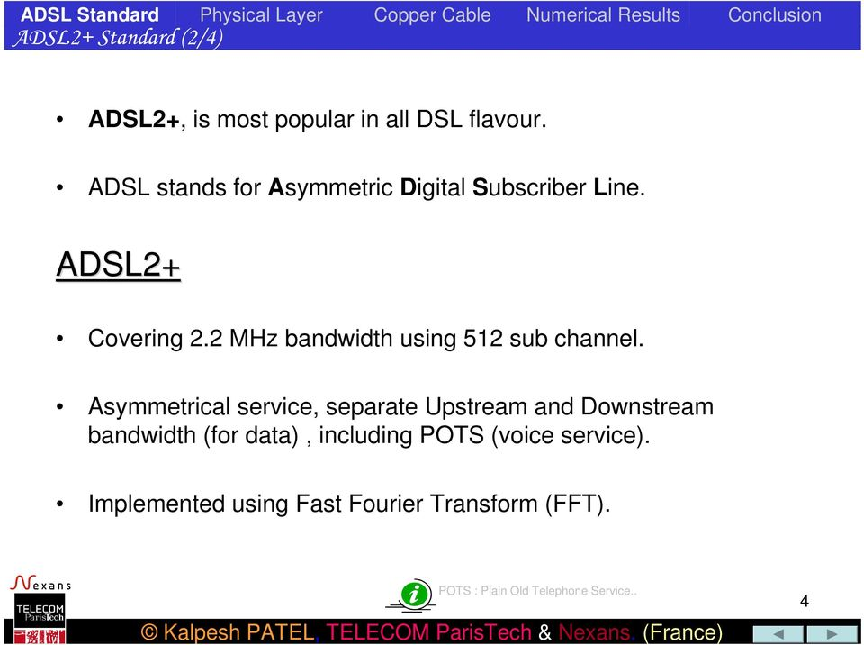 2 MHz bandwidth using 512 sub channel.