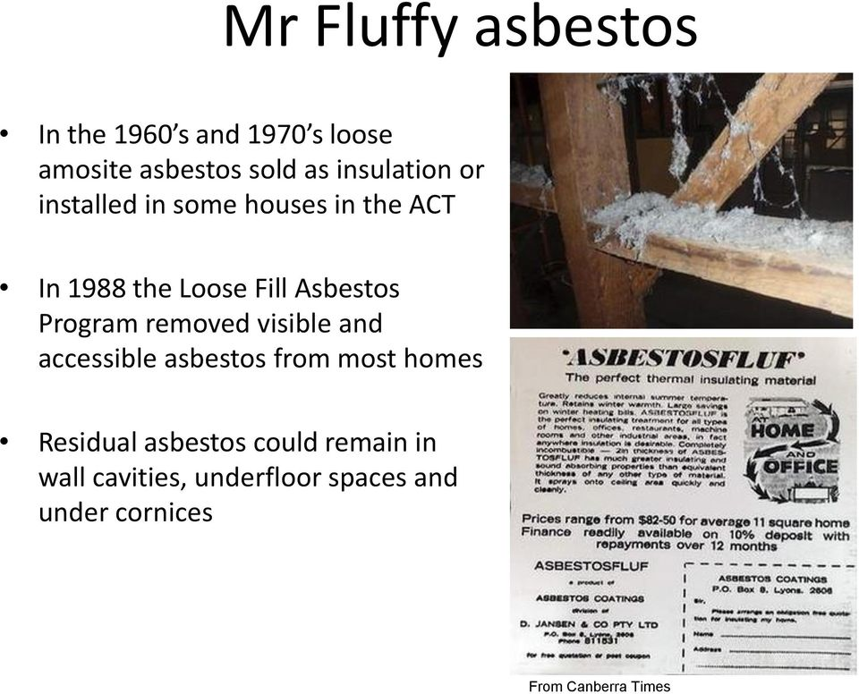Program removed visible and accessible asbestos from most homes Residual asbestos