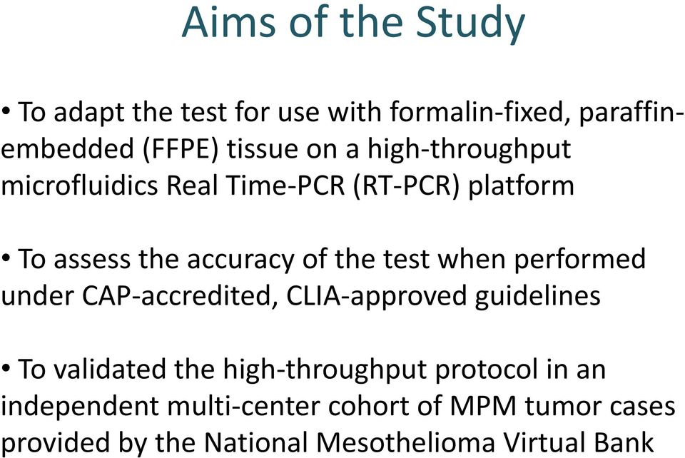 performed under CAP accredited, CLIA approved guidelines To validated the high throughput protocol in