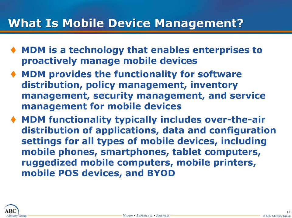 distribution, policy management, inventory management, security management, and service management for mobile devices MDM functionality