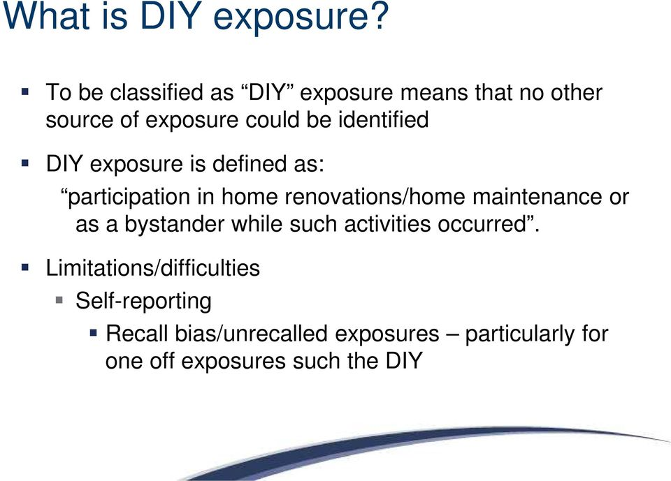 identified DIY exposure is defined as: participation in home renovations/home maintenance