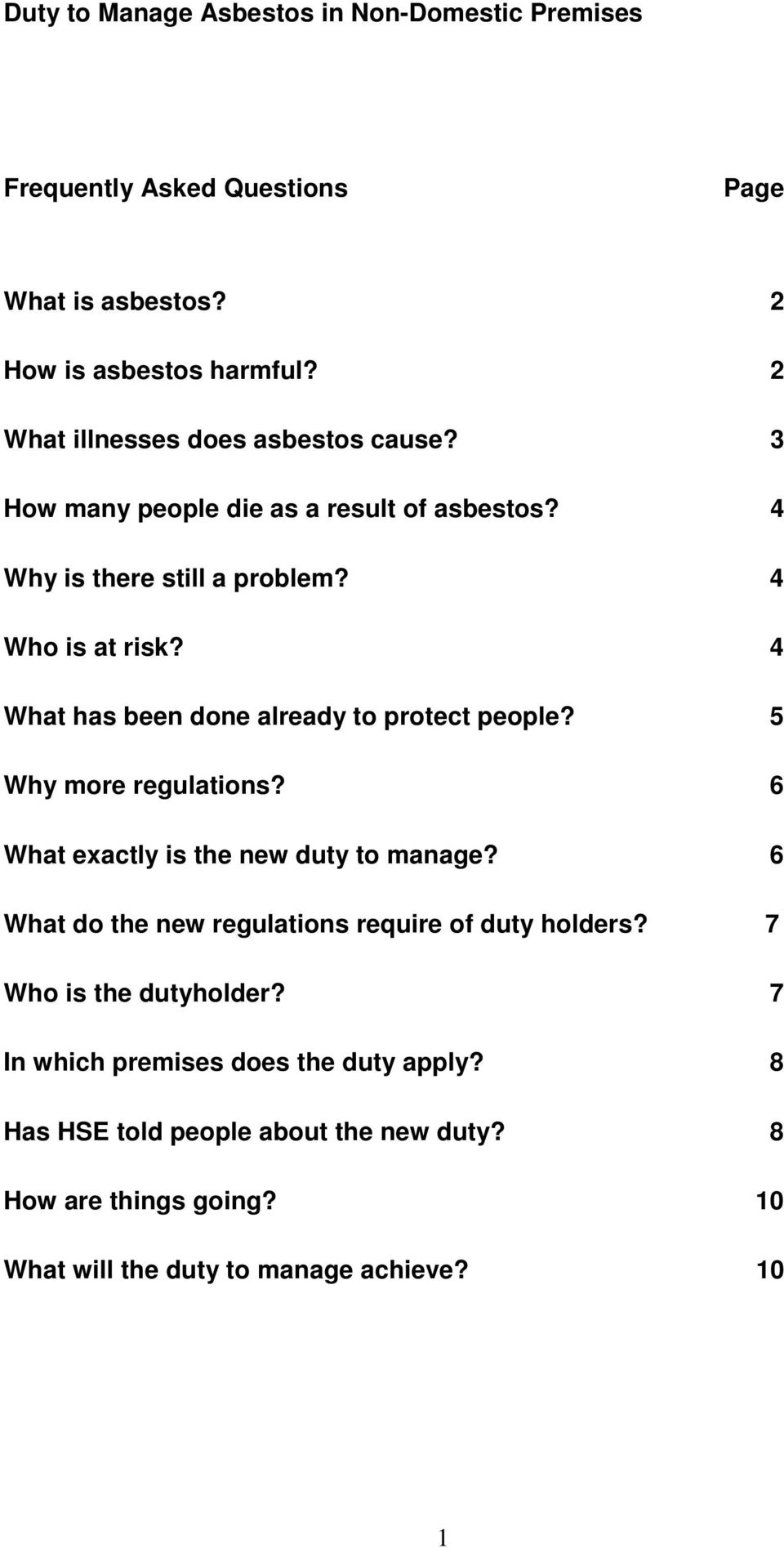 4 What has been done already to protect people? 5 Why more regulations? 6 What exactly is the new duty to manage?