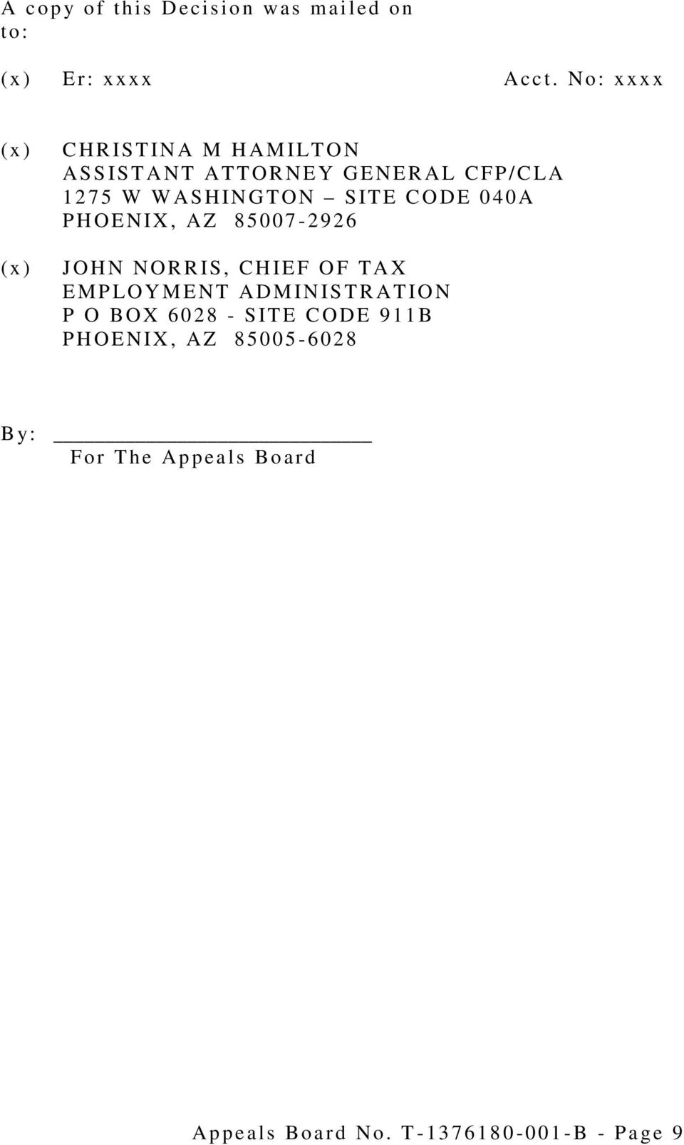 SITE CODE 040A PHOENIX, AZ 85007-2926 JOHN NORRIS, CHIEF OF TAX EMPLOYMENT ADMINISTRATION P