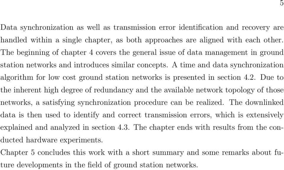 A time and data synchronization algorithm for low cost ground station networks is presented in section 4.2.