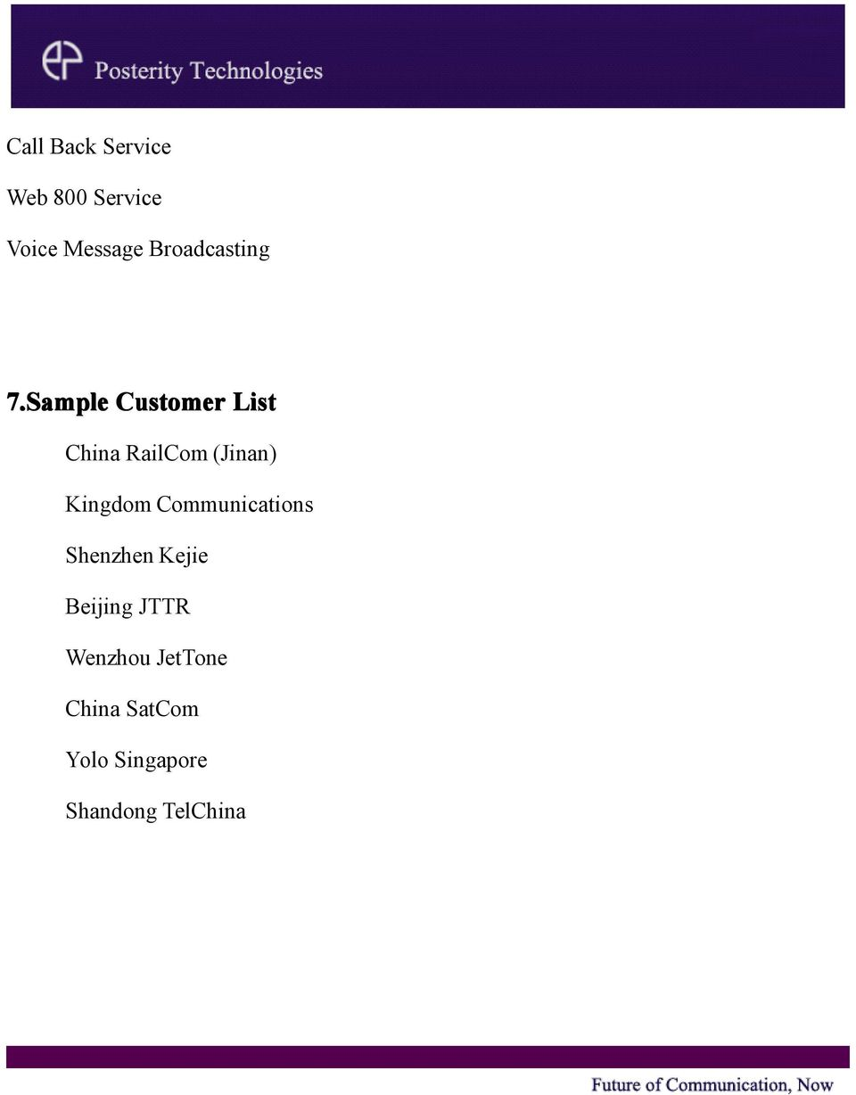 Sample Customer List China RailCom (Jinan) Kingdom