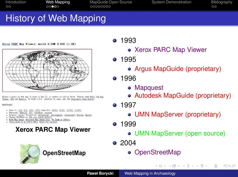Mapquest Autodesk MapGuide (proprietary) 1997 UMN