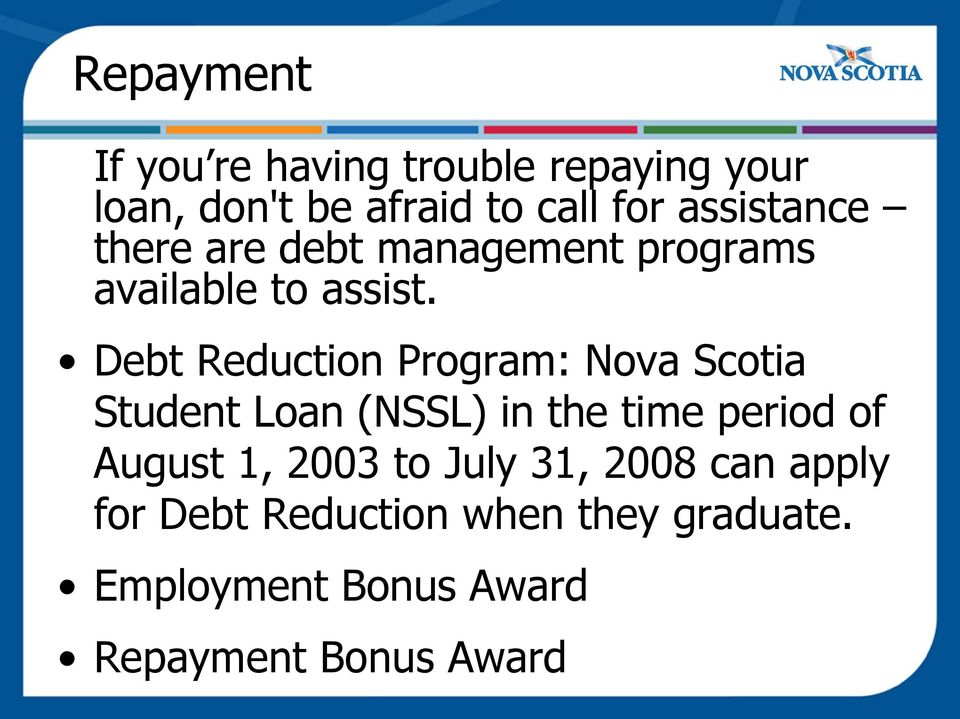 Debt Reduction Program: Nova Scotia Student Loan (NSSL) in the time period of August 1,