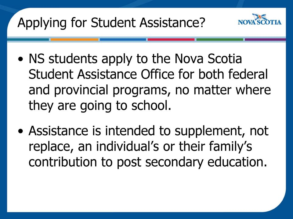 federal and provincial programs, no matter where they are going to school.