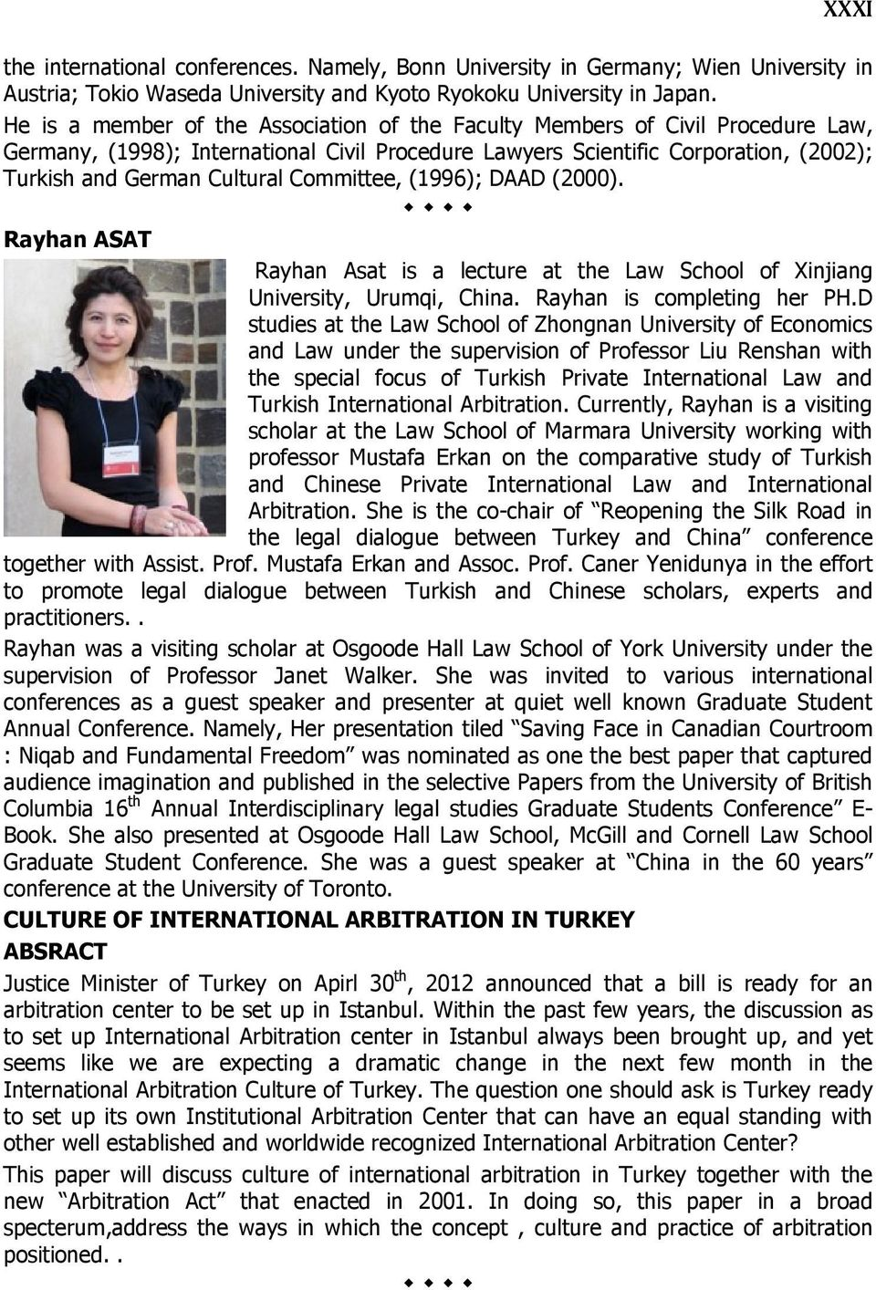 Committee, (1996); DAAD (2000). Rayhan ASAT Rayhan Asat is a lecture at the Law School of Xinjiang University, Urumqi, China. Rayhan is completing her PH.