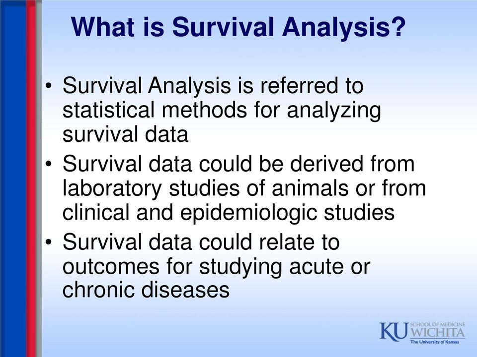 survival data Survival data could be derived from laboratory studies of