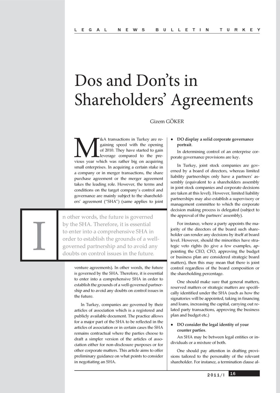 In acquiring a certain stake in a company or in merger transactions, the share purchase agreement or the merger agreement takes the leading role.