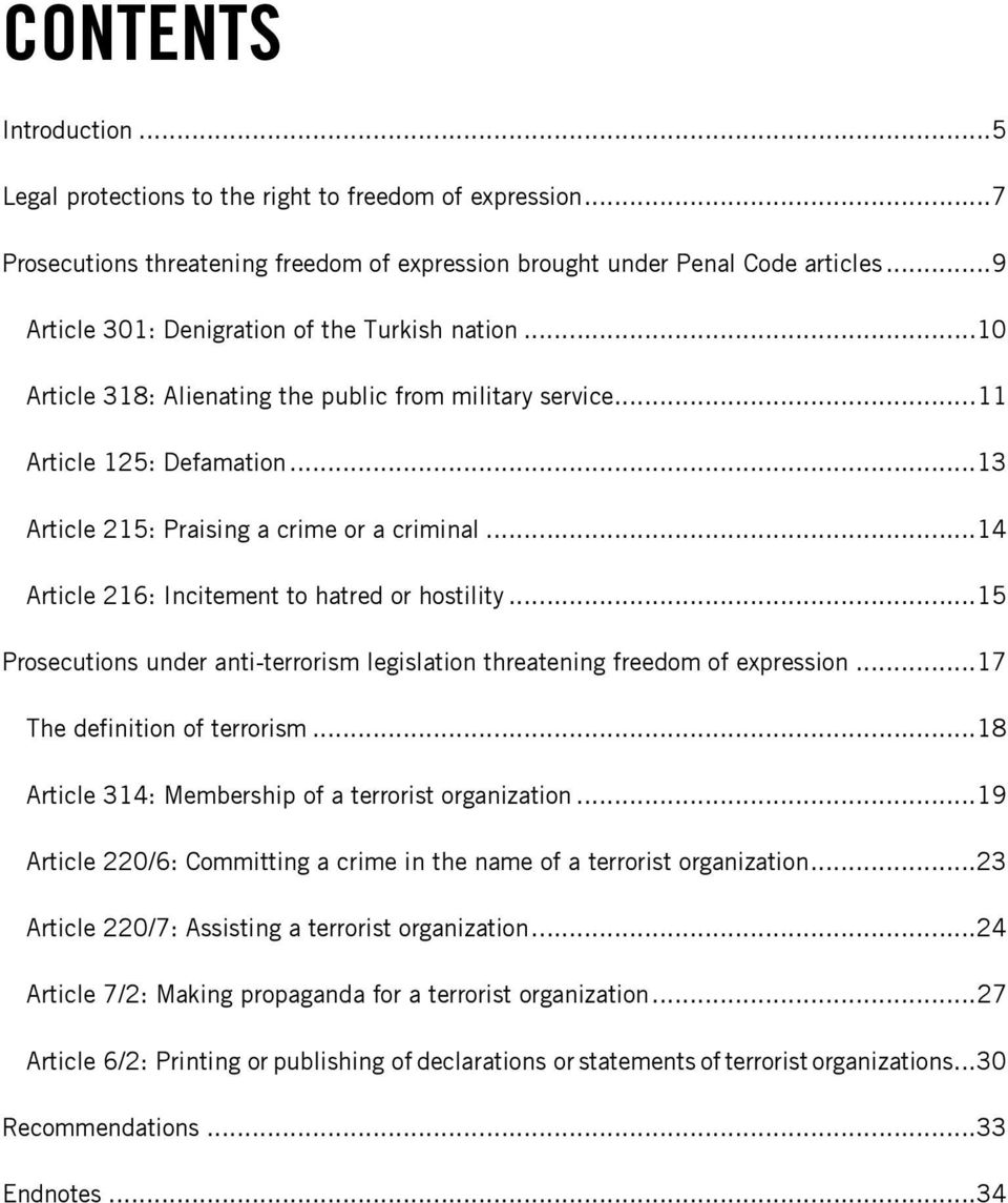 ..14 Article 216: Incitement to hatred or hostility...15 Prosecutions under anti-terrorism legislation threatening freedom of expression...17 The definition of terrorism.