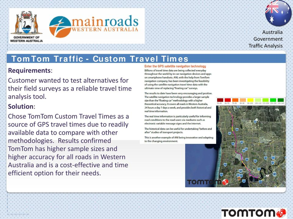 Solution: Chose TomTom Custom Travel Times as a source of GPS travel times due to readily available data to compare with