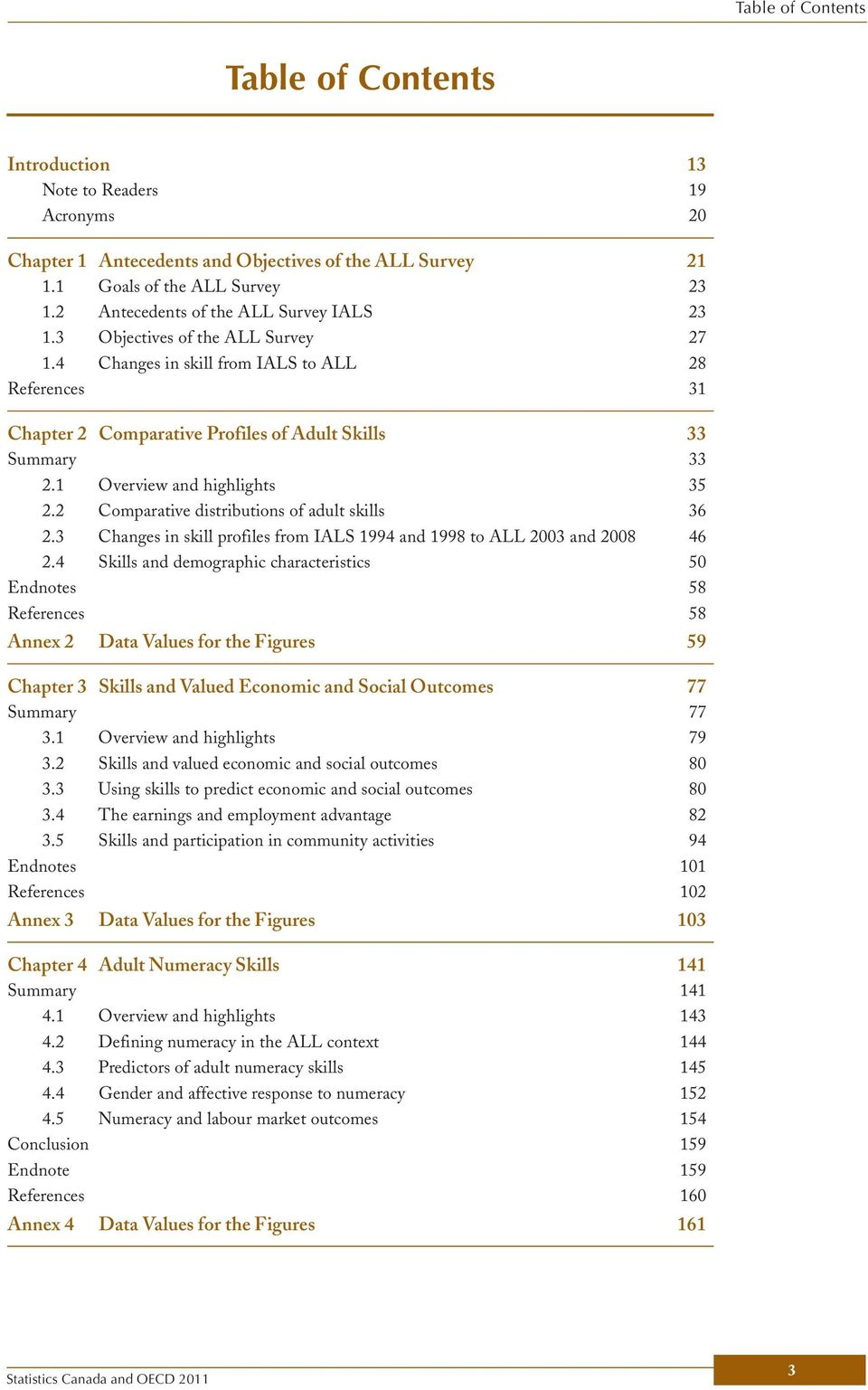 1 Overview and highlights 35 2.2 Comparative distributions of adult skills 36 2.3 Changes in skill profiles from IALS 1994 and 1998 to ALL 2003 and 2008 46 2.