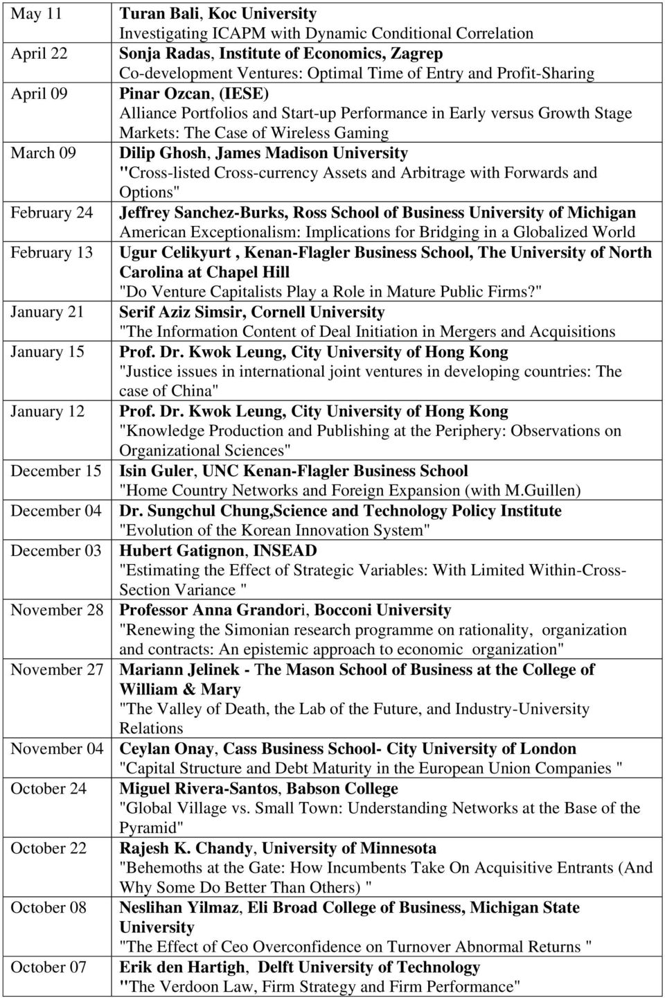 "Cross-currency Assets and Arbitrage with Forwards and Options"" February 24 Jeffrey Sanchez-Burks, Ross School of Business of Michigan American Exceptionalism: Implications for Bridging in a"