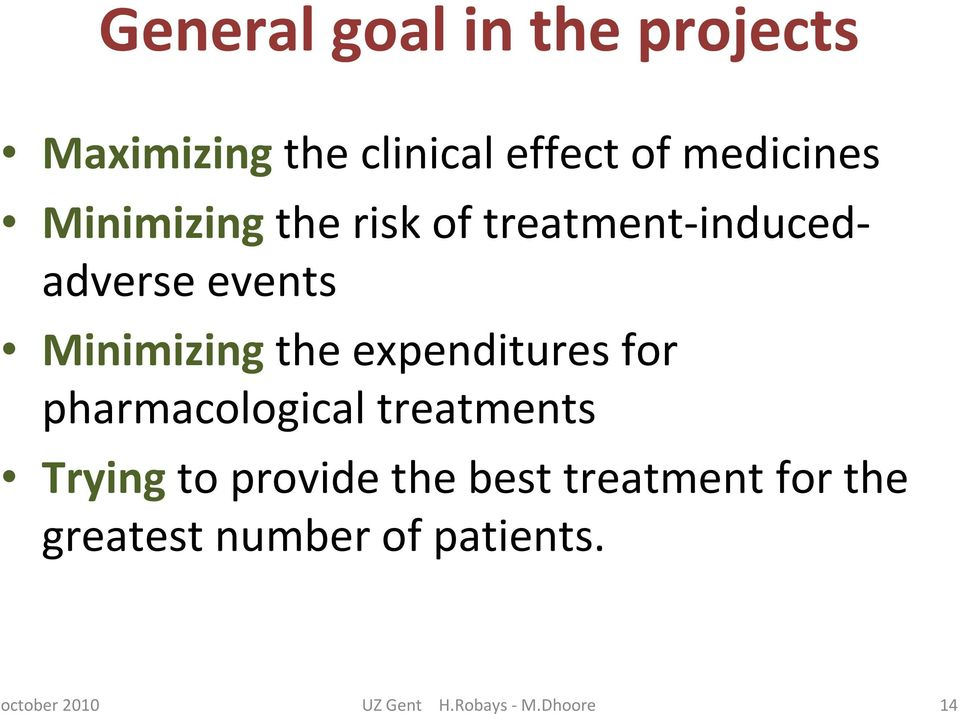Minimizingthe expenditures for pharmacological treatments