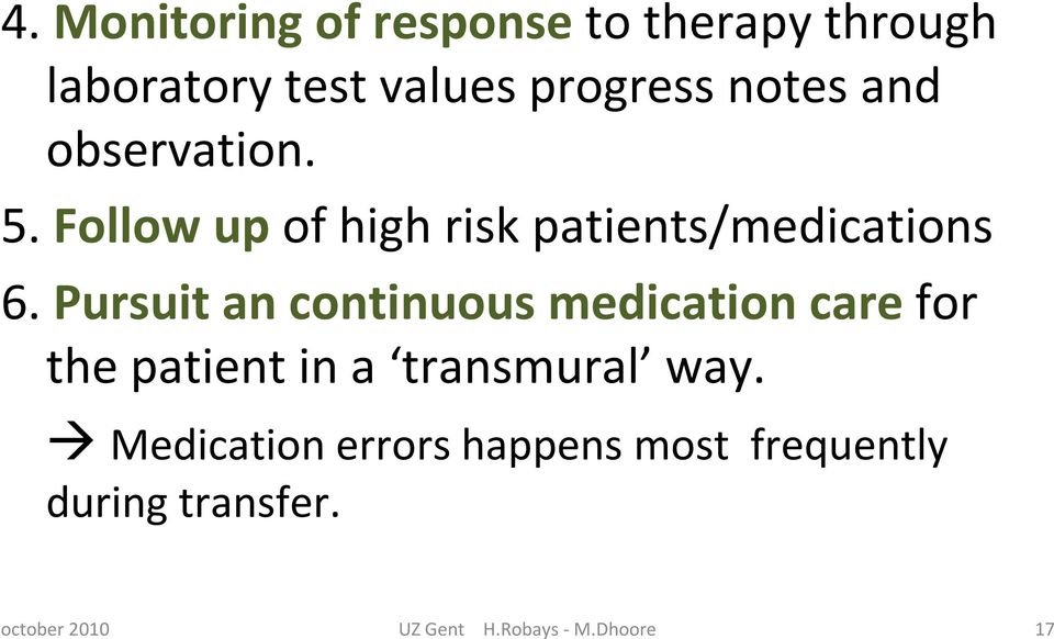 Follow up of high risk patients/medications 6.