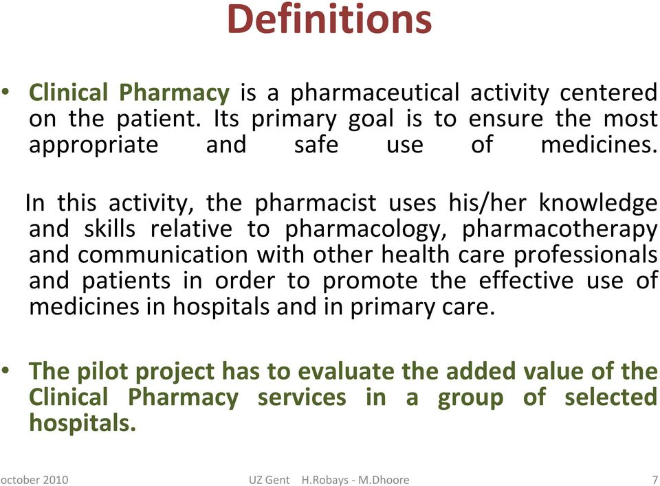 In this activity, the pharmacist uses his/her knowledge and skills relative to pharmacology, pharmacotherapy and communication with