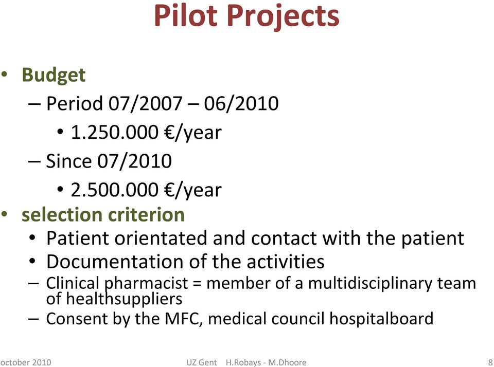 patient Documentation of the activities Clinical pharmacist = member of a