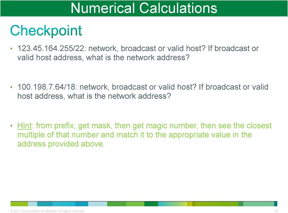 If broadcast or valid host address, what is the network address?