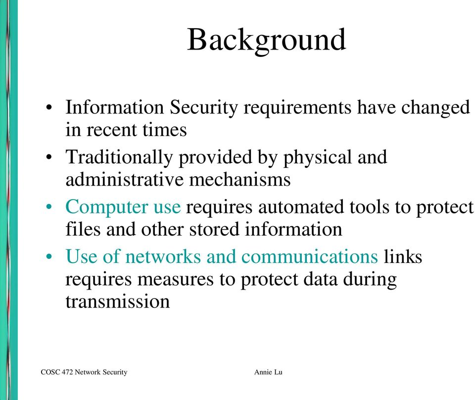 tools to protect files and other stored information Use of networks and communications