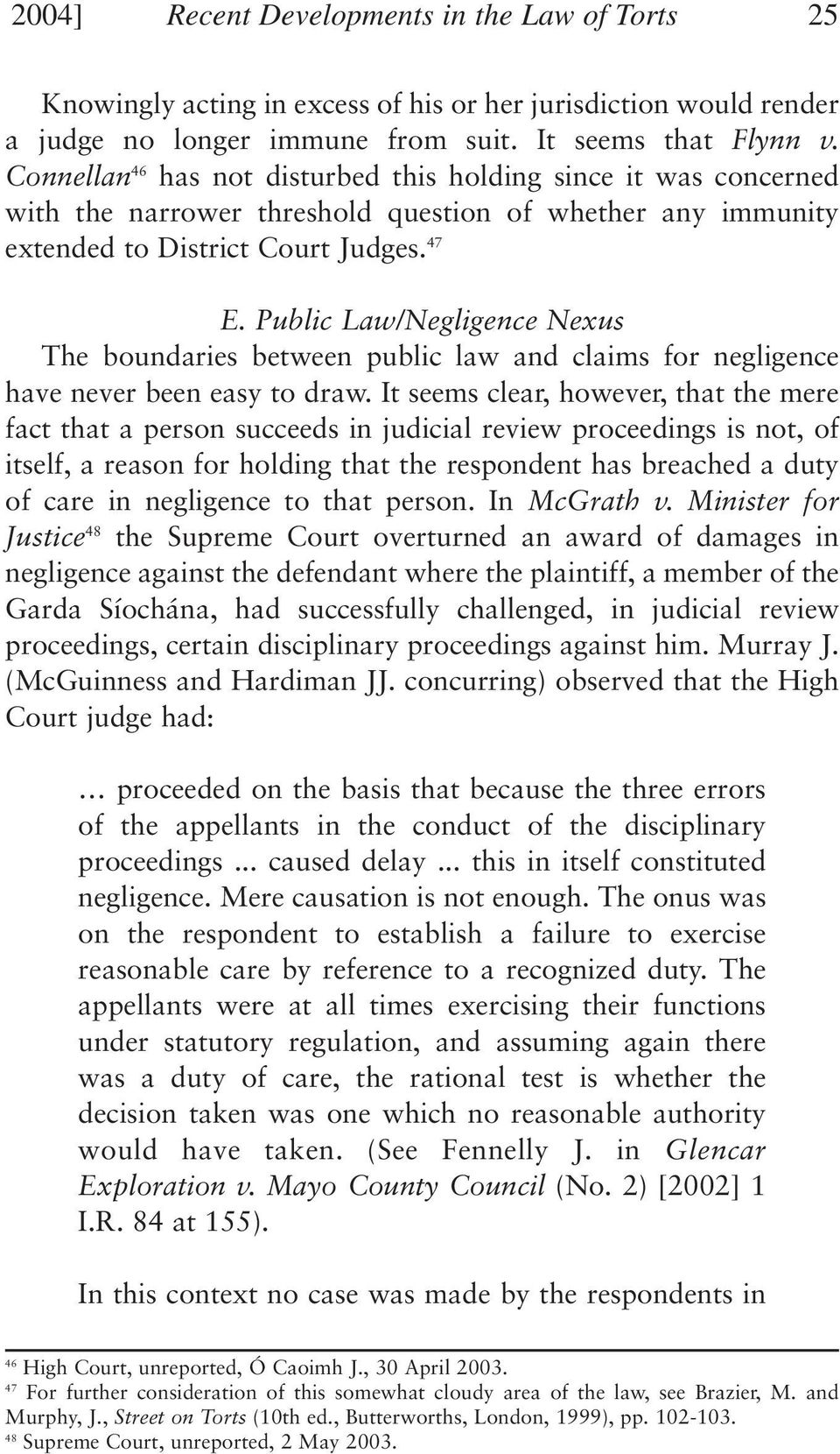 Public Law/Negligence Nexus The boundaries between public law and claims for negligence have never been easy to draw.