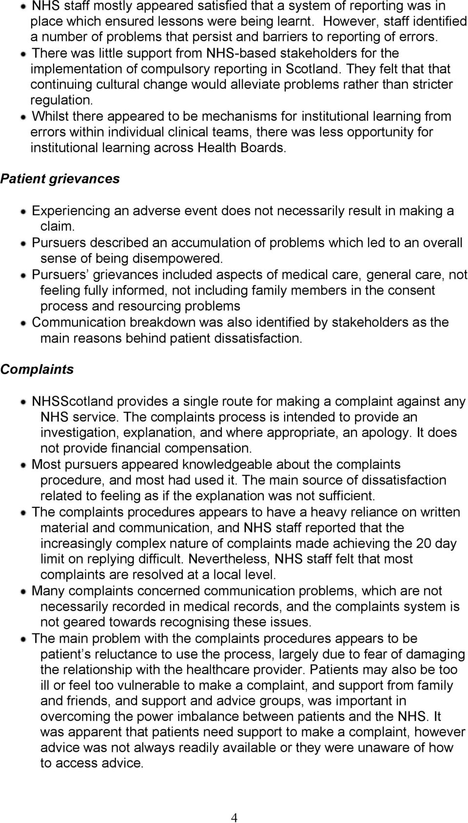There was little support from NHS-based stakeholders for the implementation of compulsory reporting in Scotland.