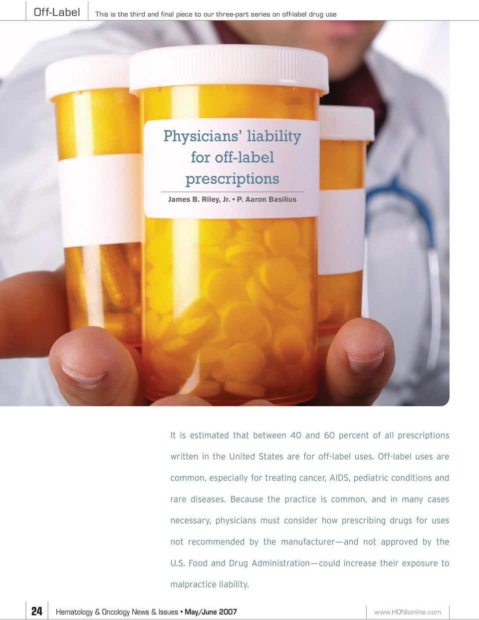 Aaron Basilius It is estimated that between 40 and 60 percent of all prescriptions written in the United States are for off-label uses.