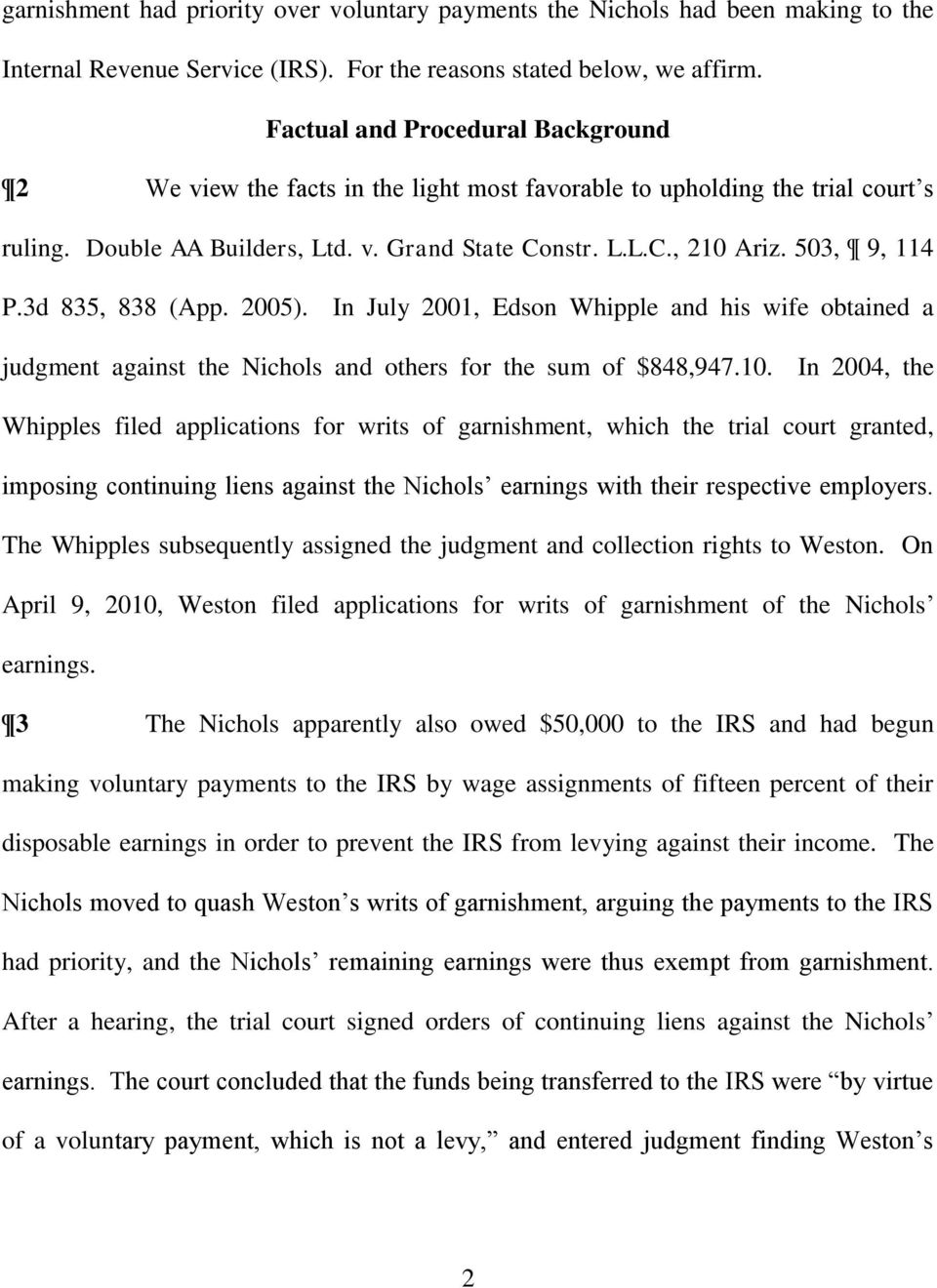 503, 9, 114 P.3d 835, 838 (App. 2005). In July 2001, Edson Whipple and his wife obtained a judgment against the Nichols and others for the sum of $848,947.10.