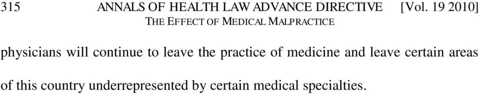 practice of medicine and leave certain areas of