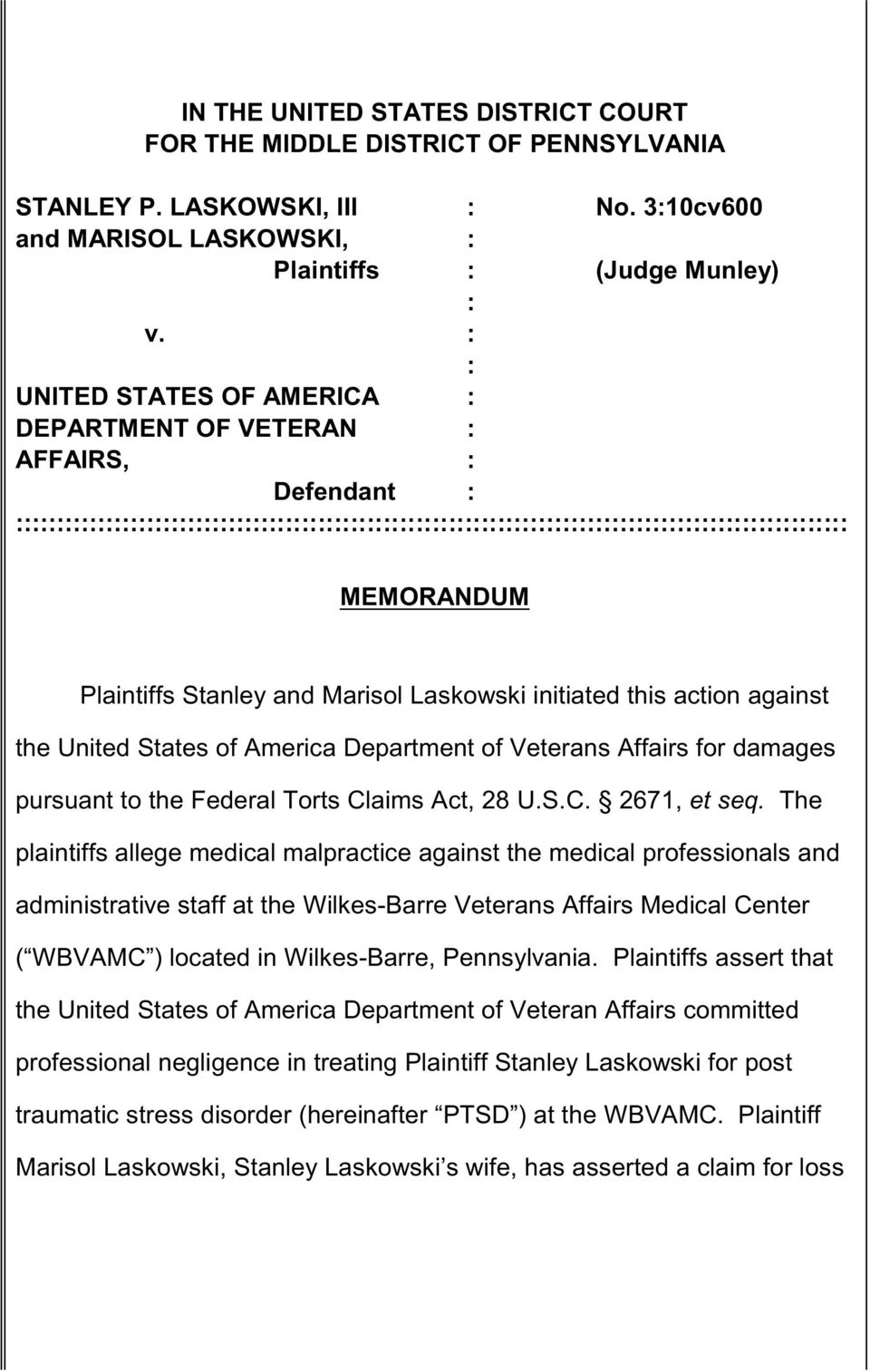 Plaintiffs Stanley and Marisol Laskowski initiated this action against the United States of America Department of Veterans Affairs for damages pursuant to the Federal Torts Claims Act, 28 U.S.C. 2671, et seq.