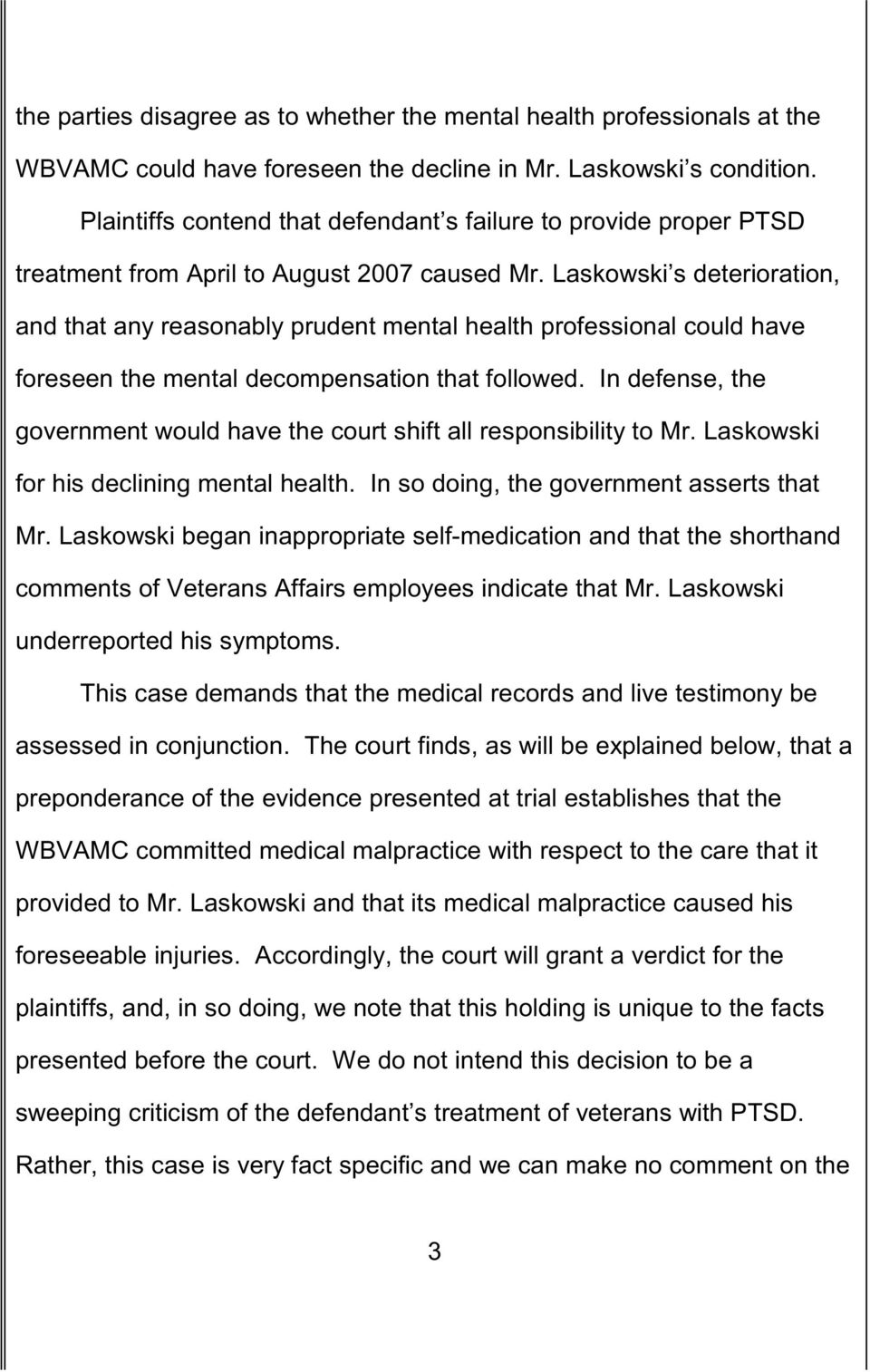 Laskowski s deterioration, and that any reasonably prudent mental health professional could have foreseen the mental decompensation that followed.