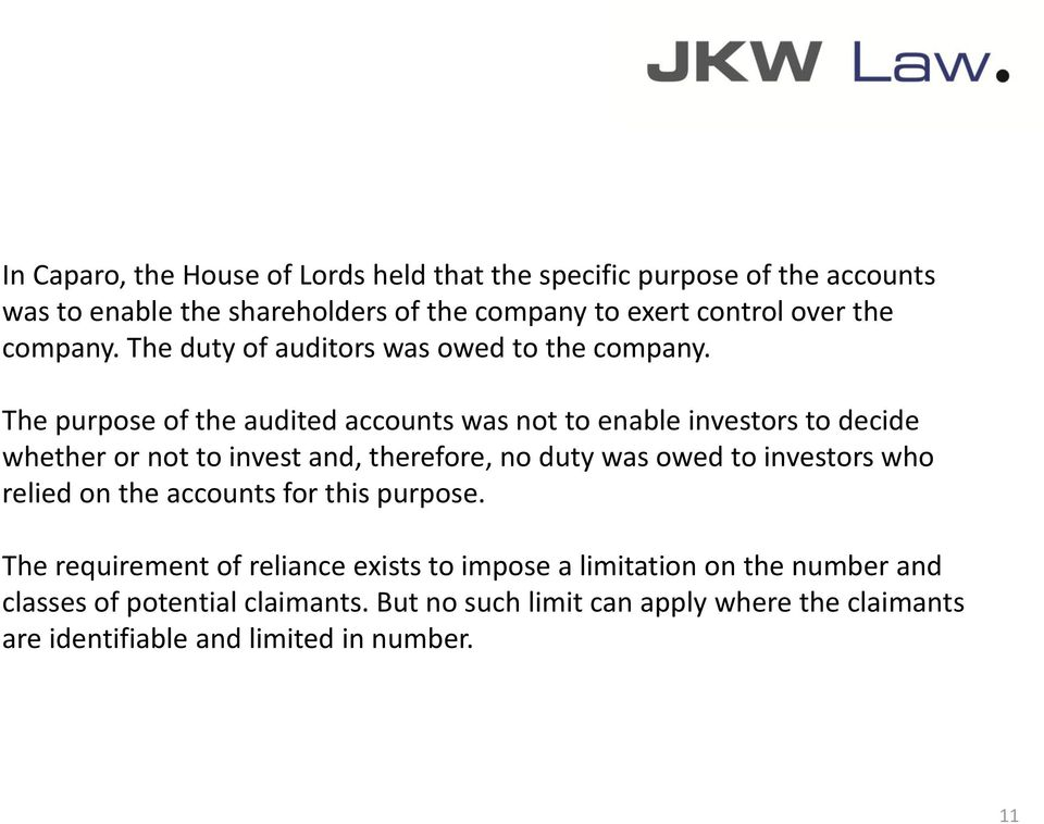 The purpose of the audited accounts was not to enable investors to decide whether or not to invest and, therefore, no duty was owed to investors