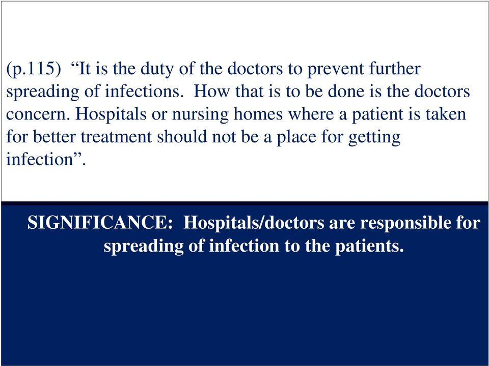 Hospitals or nursing homes where a patient is taken for better treatment should not