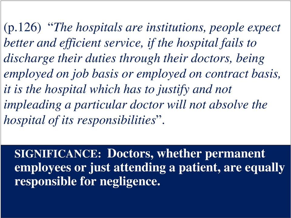 hospital which has to justify and not impleading a particular doctor will not absolve the hospital of its