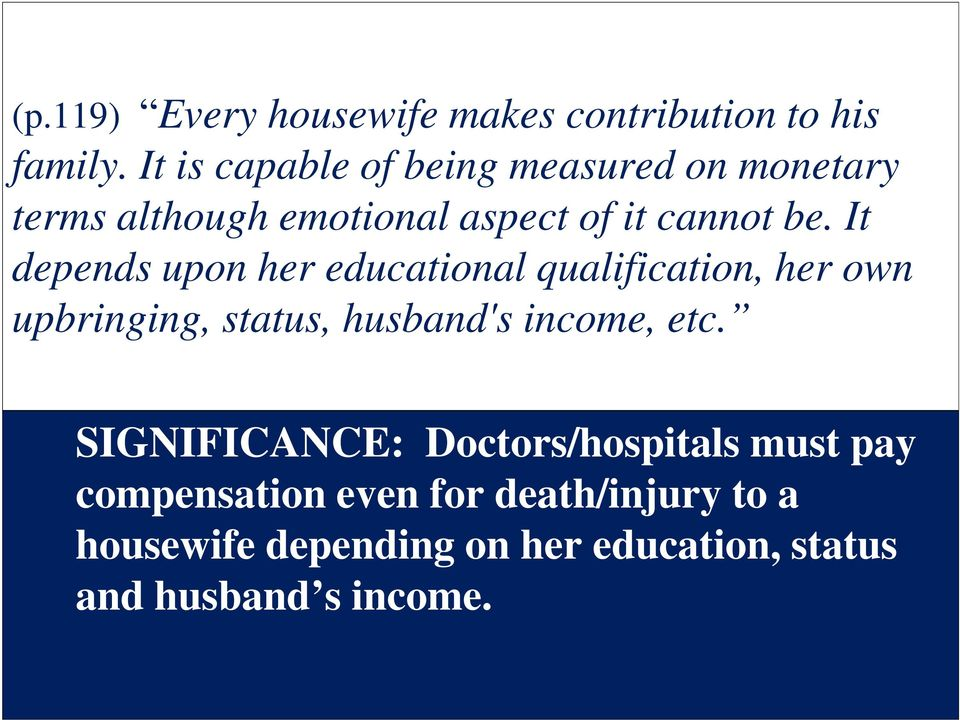 It depends upon her educational qualification, her own upbringing, status, husband's income, etc.