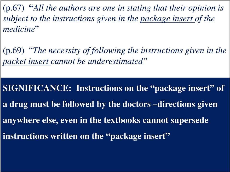 69) The necessity of following the instructions given in the packet insert cannot be underestimated