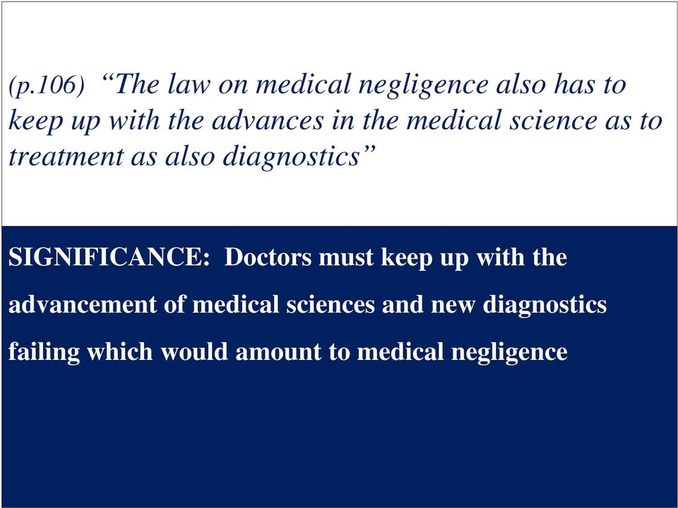 SIGNIFICANCE: Doctors must keep up with the advancement of medical