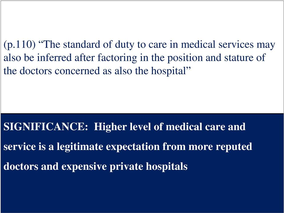 concerned as also the hospital SIGNIFICANCE: Higher level of medical care