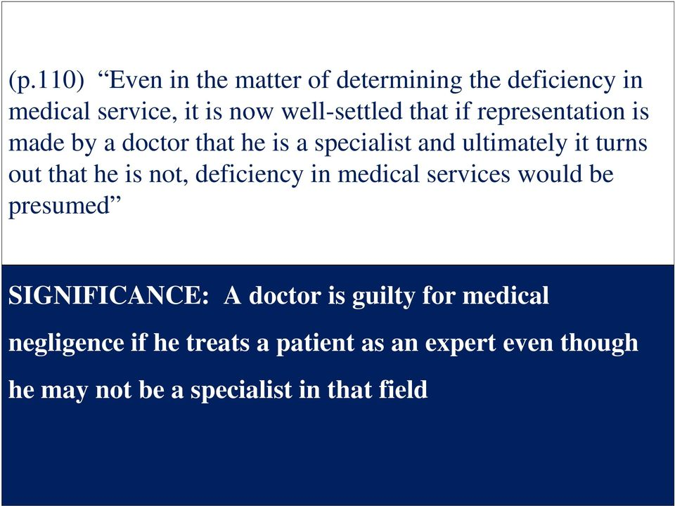 he is not, deficiency in medical services would be presumed SIGNIFICANCE: A doctor is guilty for