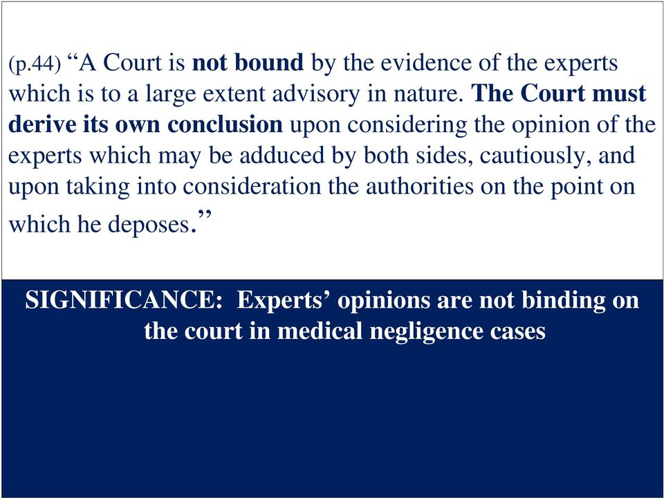 The Court must derive its own conclusion upon considering the opinion of the experts which may be