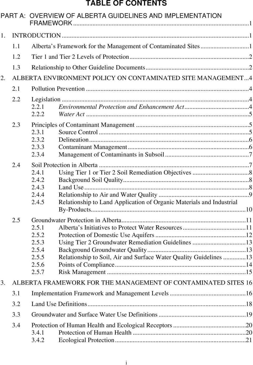 ..4 2.2.2 Water Act...5 2.3 Principles of Contaminant Management...5 2.3.1 Source Control...5 2.3.2 Delineation...6 2.3.3 Contaminant Management...6 2.3.4 Management of Contaminants in Subsoil...7 2.