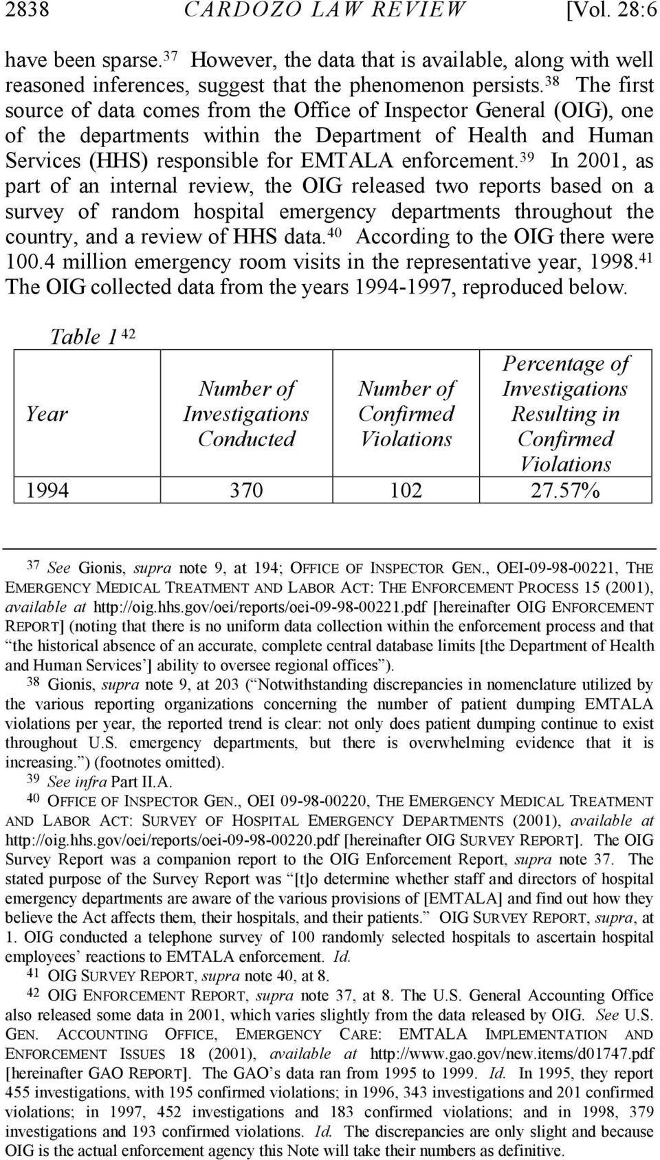 39 In 2001, as part of an internal review, the OIG released two reports based on a survey of random hospital emergency departments throughout the country, and a review of HHS data.