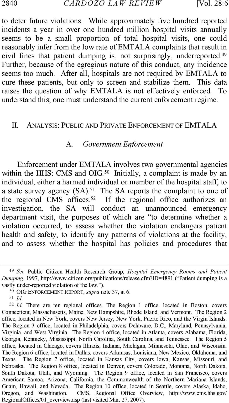 from the low rate of EMTALA complaints that result in civil fines that patient dumping is, not surprisingly, underreported.