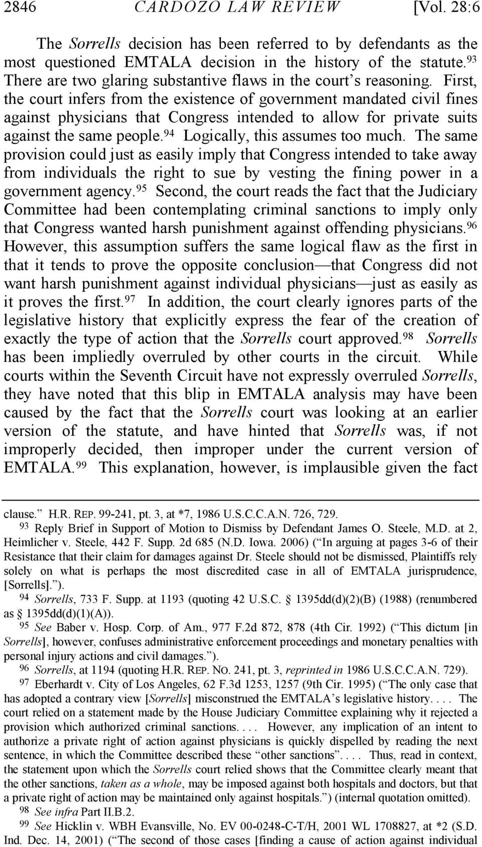 First, the court infers from the existence of government mandated civil fines against physicians that Congress intended to allow for private suits against the same people.