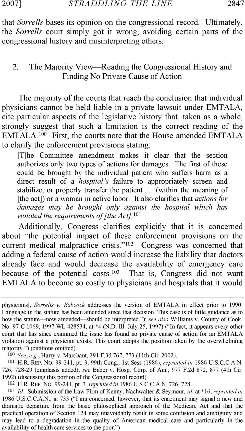 The Majority View Reading the Congressional History and Finding No Private Cause of Action The majority of the courts that reach the conclusion that individual physicians cannot be held liable in a